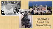 101_Southwest Asia and The Rise of Islam (Week 9 TRA)