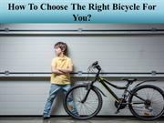 How To Choose The Right Bicycle For You