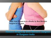 Make Your Dreams in to a Reality by Best Bariatric Surgeon in Gurgaon