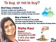 Rent vs. Buy (Buy Sell Homes in VA, MD & DC) Nisha Kaur