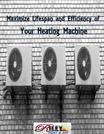 How to maximize Lifespan and Efficiency of your Heating Machine