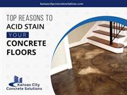 Acid Stained Concrete in Kansas City – Top Reasons to Choose