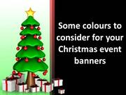 Some colours to consider for your Christmas event banners