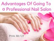 Advantages Of Going To a Professional Nail Salon in Tarzana