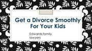 Family Law Mediation - Keep Your Family Together After Divorce