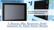 5 Reasons Why Businesses Prefer Industrial Pc Touch Screen Monitor
