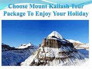 Choose Mount Kailash Tour Package To Enjoy Your Holiday