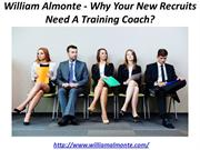 William Almonte - Why Your New Recruits Need A Training Coach