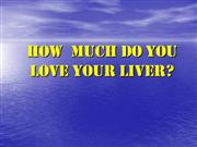 How Much Do You Love Your Liver - Fwd