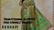 TRADITIONAL OUTFITS FOR DIWALI SAREES-