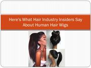 Here's What Hair Industry Insiders Say About Human Hair Wigs