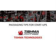 Packaging tips for Start-ups by Tishma Technology