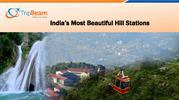 India's most Beautiful Hill Stations for Refreshing Summer Break