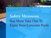 Safety Measures You Must Take Out To Enjoy Your Concrete Pools