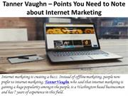Tanner Vaughn – Points You Need to Note about Internet Marketing