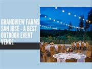 Grandview Farms San Jose - A Best Outdoor Event Venue