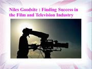 Niles Goodsite - Finding Success in the Film and Television Industry