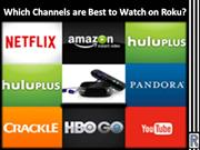 Which Channels are Best to Watch on Roku