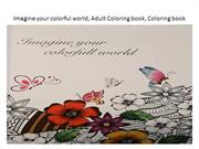 Imagine your colorful world, Adult Coloring book