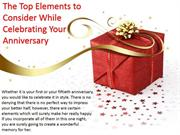 The Top Elements to Consider While Celebrating Your Anniversary