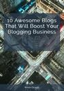 10-Awesome-Blogs-That-Will-Boost-Your-Blogging-Business