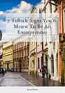 7-Telltale-Signs-You're-Meant-To-Be-An-Entrepreneur