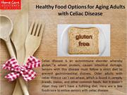 Healthy Food Options for Aging Adults with Celiac Disease