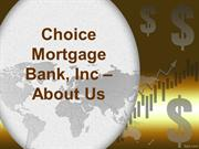 Choice Mortgage Bank , Inc – About Us
