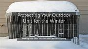 Protecting Your Outdoor Unit for the Winter