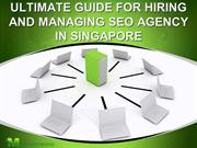 ULTIMATE GUIDE FOR HIRING AND MANAGING SEO AGENCY IN SINGAPORE
