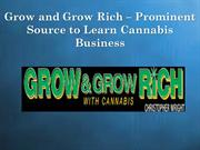 Grow and Grow Rich – Prominent Source to Learn Cannabis Business