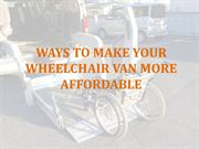 Ways To Make Your Wheelchair Van More Affordable