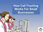 How Call Tracking Works For Small Businesses