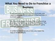 What You Need to Do to Franchise a Business