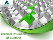 Thermal Insulation Of Building | How Thermal Insulation Work