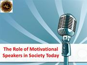 The Role Of Motivational Speakers In Society Today