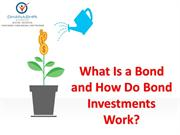 What Is a Bond and How Do Bond Investments Work?