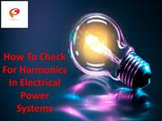 How To Check For Harmonics In Electrical Power Systems