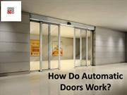 How Do Automatic Doors Work | How Automatic Doors Work