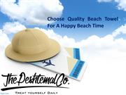Choose Quality Beach Towel For A Happy Beach Time