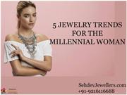 5 Jewelry Trends For The Millennial Woman