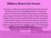 Military Houses by Owner