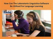 How Can The Laboratorio Linguistico Software Be Utilised For Language
