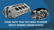 Some Facts That You Need To Know About Honing Engine Blocks