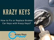 How to Fix or Replace Broken Car Keys with Krazy Keys?