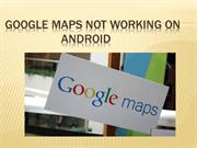 Google Maps Not Working On Android