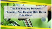 Tips For Keeping Somerset Plumbing And Heating Bills Down This Winter