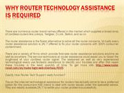 Why Router Technology Assistance Is Required