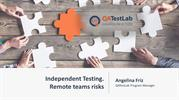 Independent testing. Remote teams risks