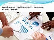 Launch your new product through Medicall
